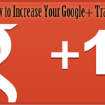 How to Increase Your Google+ Traffic – 9 Key Strategies for the Perfect Google Plus Post [Infographic]