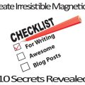 How to Create Irresistible Magnetic Blog Posts | 10 Secrets Revealed